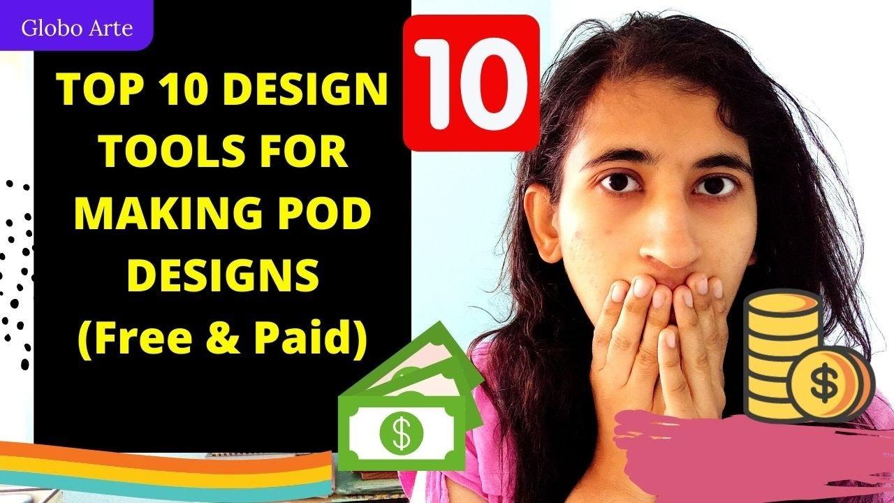 TOP 10 DESIGN TOOLS FOR DESIGNING/MAKING POD DESIGN