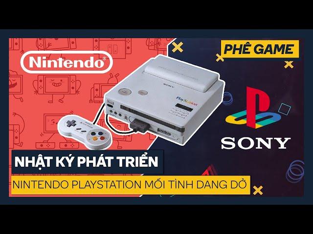 Nintendo PlayStation Sự Hợp Tác Giữa Nintendo & Sony | Lịch sử ngành Game | Phê Game