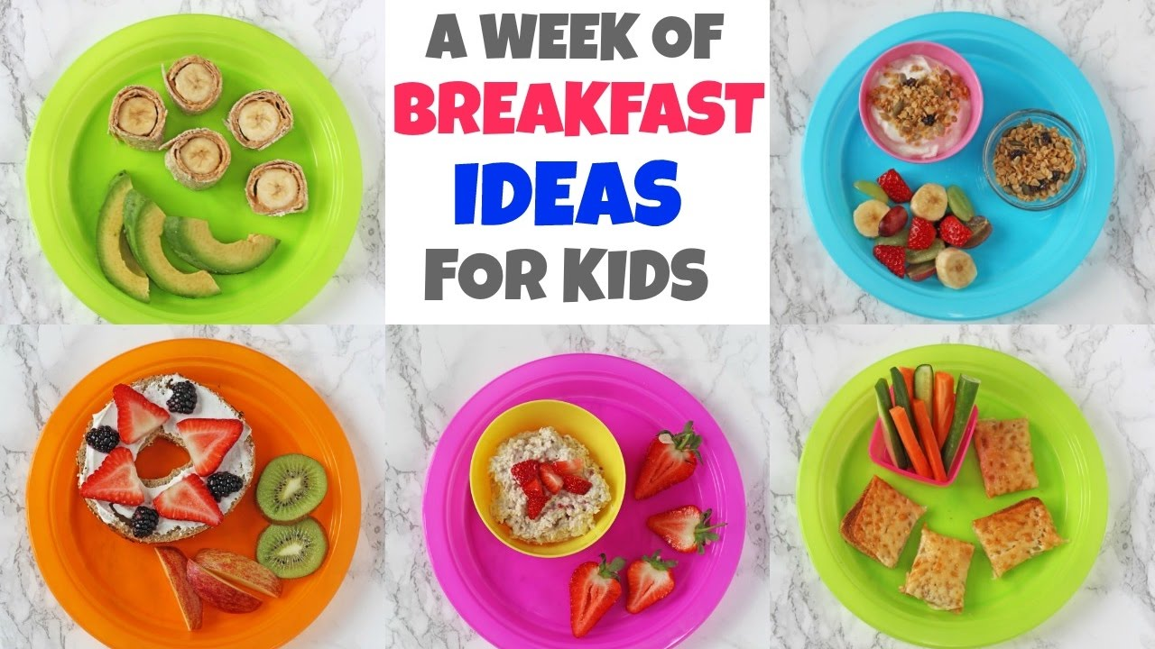 A Week Of Breakfast Ideas For Kids Quick Easy Healthy Breakfasts