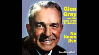 Glen Gray - No Name Jive (1940) Re-Record circa. 1958