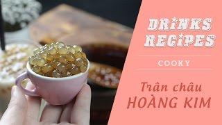 Cách làm TRÂN CHÂU HOÀNG KIM (SỮA TƯƠI TRÂN CHÂU) | Cooky TV