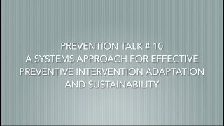 Prevention Talks # 10 - A Systems Approach for Adaptation and Sustainability - Felipe Castro, PhD