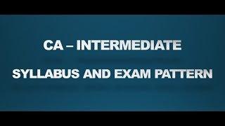 CA Inter Syllabus and Pattern   CA Intermediate