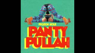 PIGEON HOLE - Panty Pullah