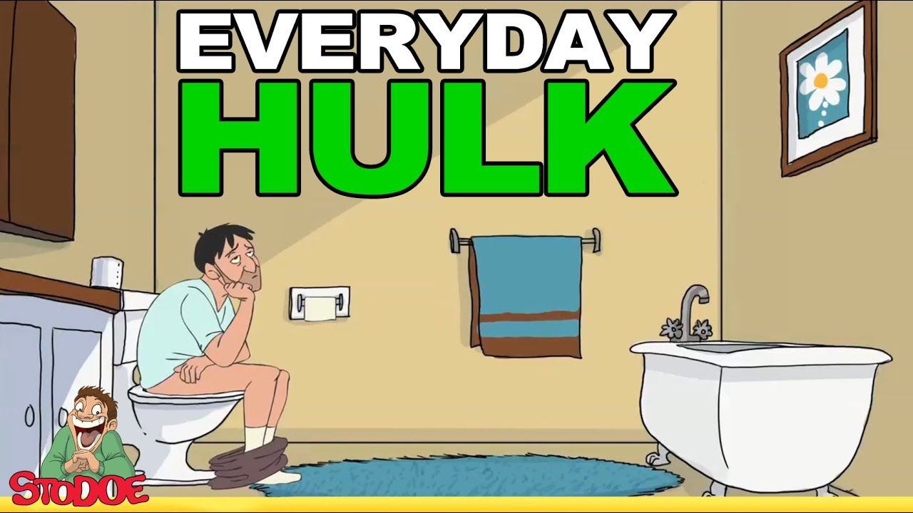 EVERYDAY HULK In The Bathroom