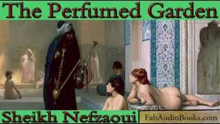 THE PERFUMED GARDEN - The Perfumed Garden by Sheikh Nefzaoui translated by Richard Burton