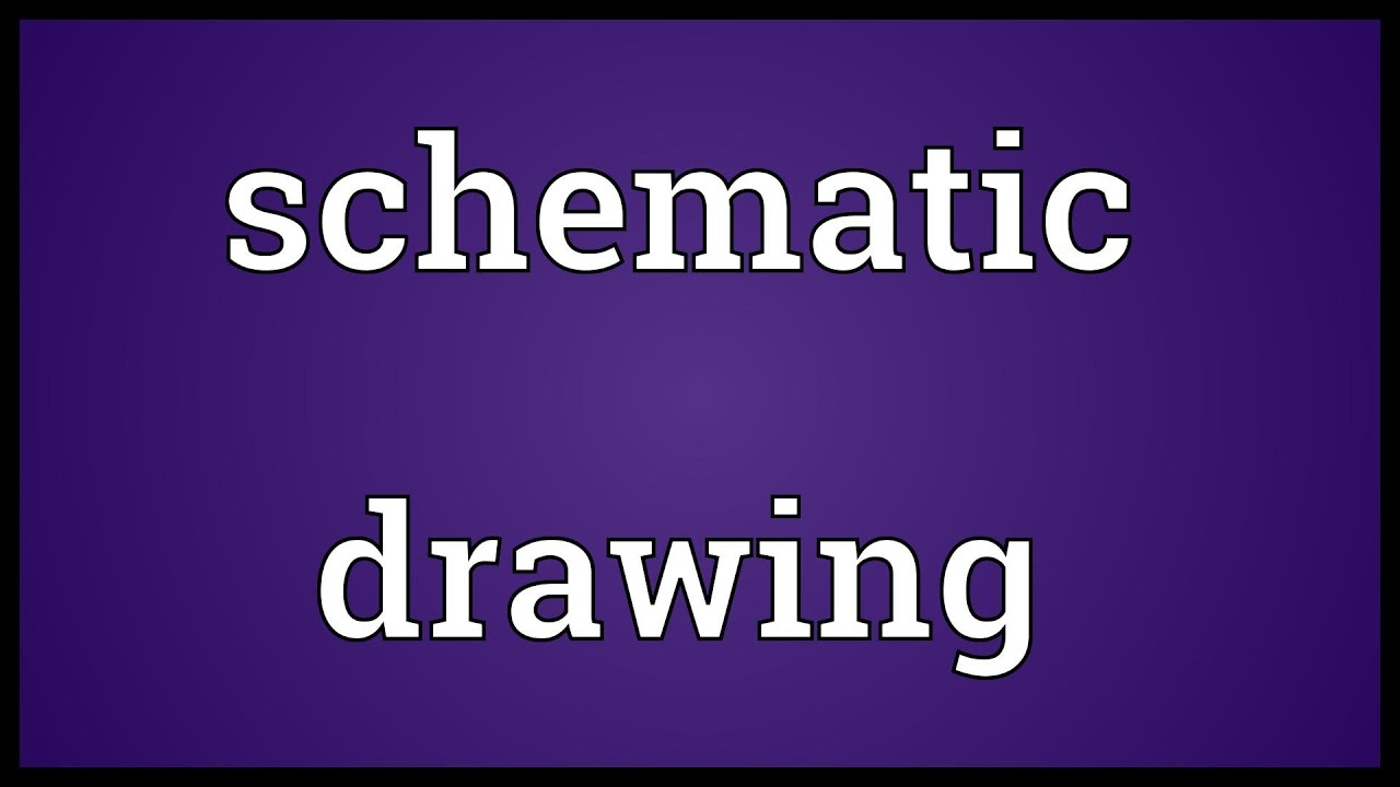 Schematic drawing Meaning - YouTube