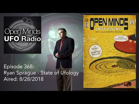 Open Minds UFO Radio - Ryan Sprague: State of Ufology, UFO News