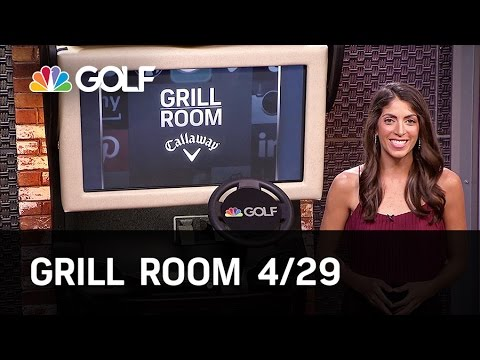 Grill Room 4/29 Preview   Golf Channel