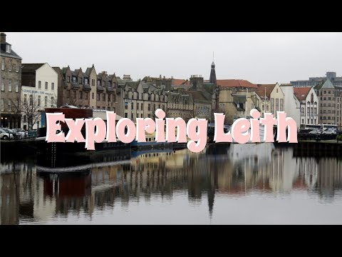 Life in Edinburgh: Exploring Leith!