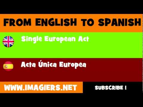FROM ENGLISH TO SPANISH = Single European Act