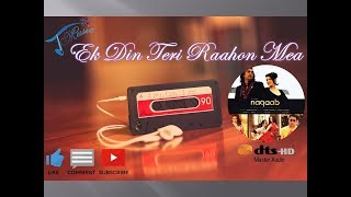 Ek Din Teri Raahon Mea-HD Audio Song