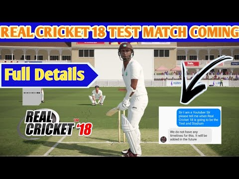 🔥 REAL CRICKET 18 BIG UPDATE TEST MATCH IS COMING !!  DETAILS !!!