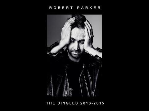 Robert Parker - The Singles 2013 - 2015 (2016)