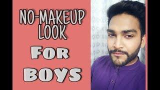 NO-Makeup Look for Boys