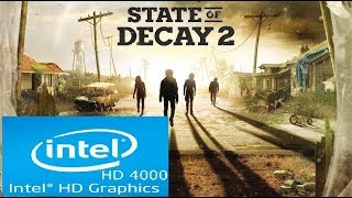 State of Decay 2 | Intel HD 4000 | Core i3 | Low Spec PC | First 10 Minutes