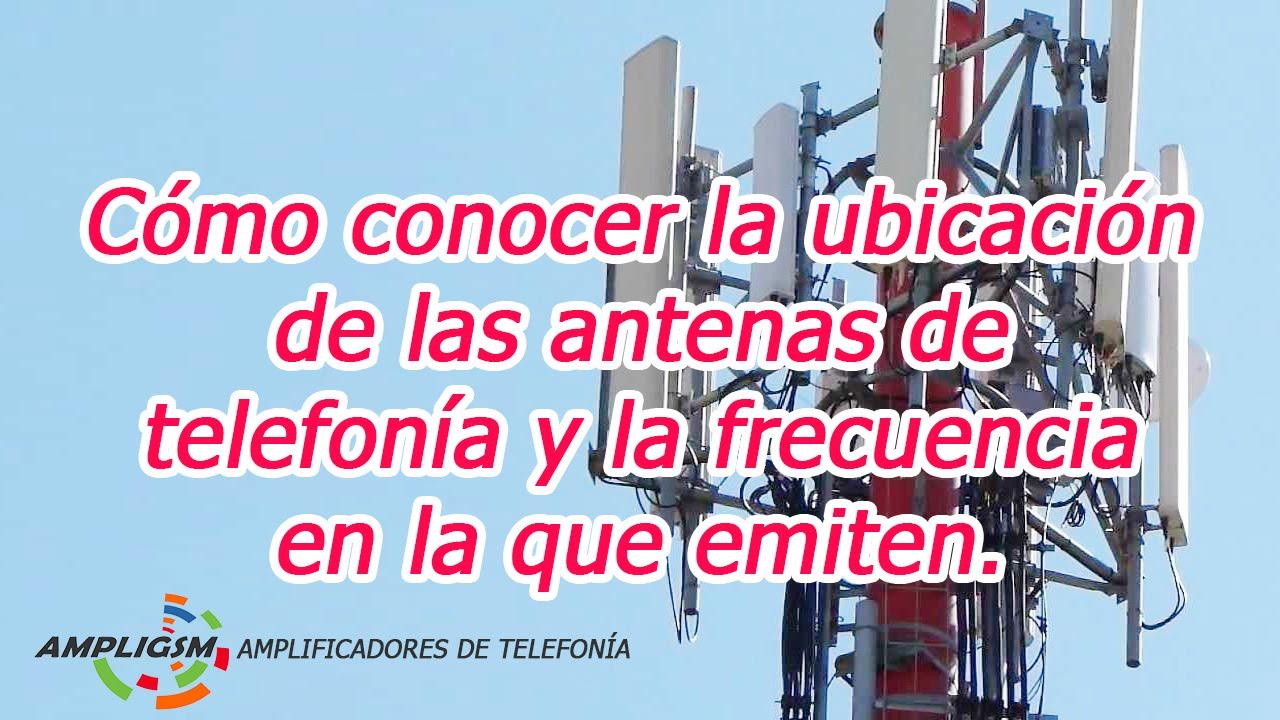 ubicacion de antenas de telefonia celular