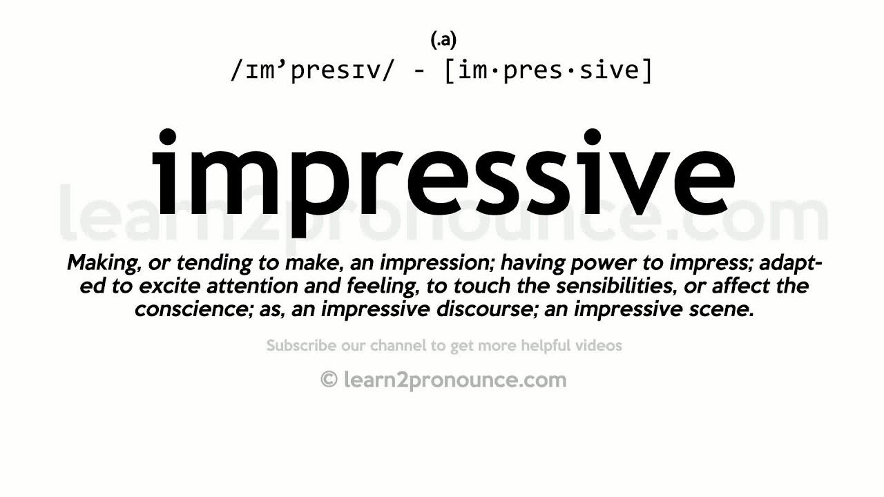 Pronunciation of Impressive  Definition of Impressive