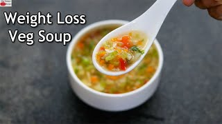 Weight Loss Soup - Veg Soup Recipe For Dinner - Healthy Diet Soup | Skinny Recipes