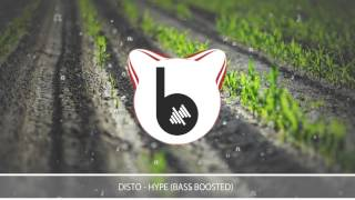 DISTO - Hype (Bass Boosted)