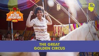The Great Golden Circus | My Epic Adventure | Unique Stories From India
