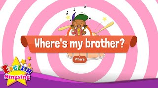 [Where] Where's my brother? - Educational Rap for Kids - English song for Children