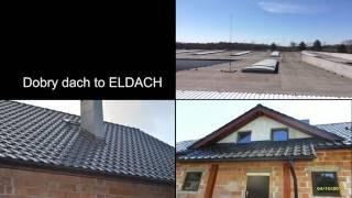 ELDACH Pokrycia dachowe, budowa dachów, dachy, remonty dachów, dekarstwo, więźby dachowe Sosnowiec