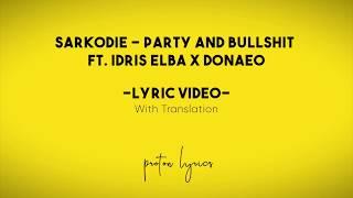 Gambar cover Sarkodie – Party And Bullshit ft. Idris Elba x Donaeo [Lyric Video with Translation]