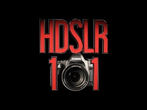 HDSLR 101 #1: Intro to shooting video on a HDSLR