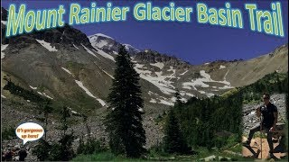 Mount Rainier Glacier Basin Trail