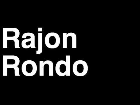 How to Pronounce Rajon Rondo Boston Celtics NBA Basketball Player Runforthecube