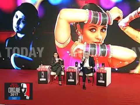 India Today Conclave East 2017: From Babli To Hichki