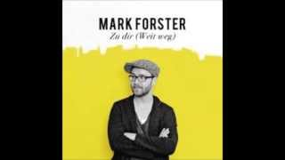 "Mark Forster - Zu Dir ""HQ"" + Downloadlink"