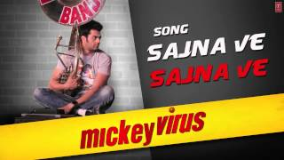 Sajna Ve Sajna Full Song Mickey Virus | Latest Hindi Movie 2013