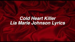 Cold Heart Killer || Lia Marie Johnson Lyrics