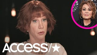 Kathy Griffin On Roseanne Barr's Racist Twitter Outburst: 'She Drank The Kool-Aid'