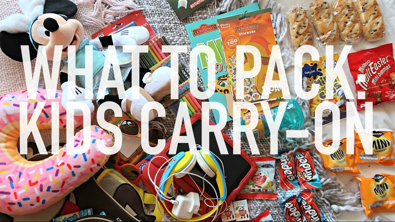 WHAT TO PACK IN KIDS CARRY ON BAG - LONG HAUL FLIGHT  5332925064a90