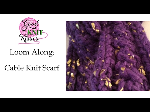 How to Loom Knit a Cable Scarf