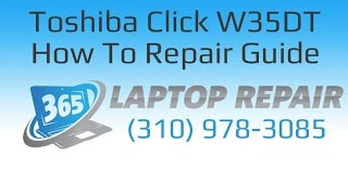 Toshiba Satellite Click W35DT A330 Laptop How To Repair Guide - By 365