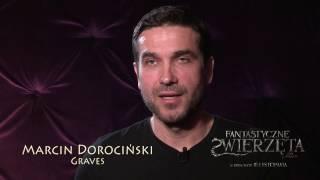 FANTASTYCZNE ZWIERZĘTA I JAK JE ZNALEŹĆ- Making of: Dorociński