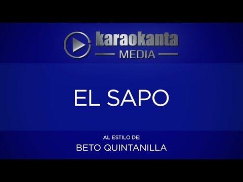 Karaokanta - Beto Quintanilla - El sapo