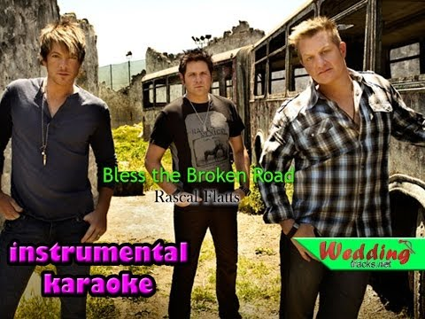 bless the broken road  rascal flatts  karaoke  instrumental  lyrics