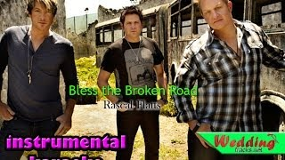 bless the broken road - rascal flatts ( karaoke / instrumental ) lyrics