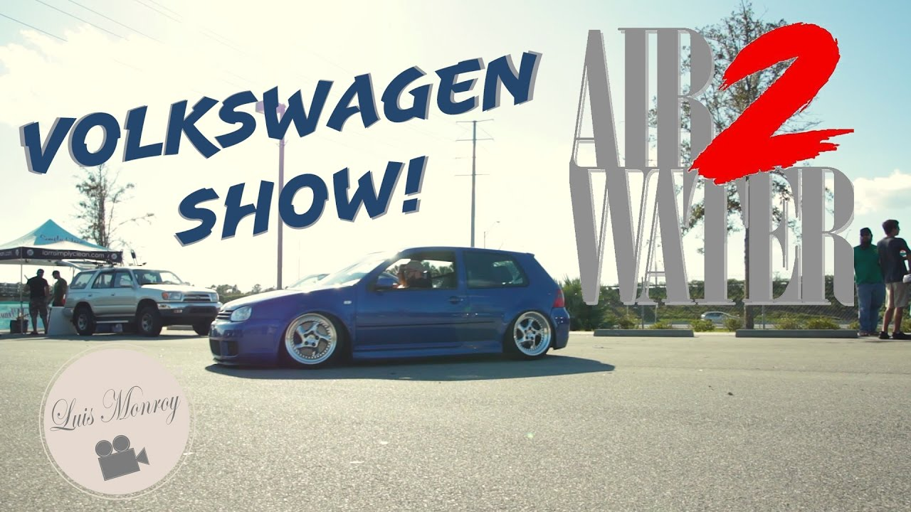 Air 2 Water Volkswagen Show 2017 Orlando