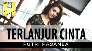 PUTRI PASANEA - Terlanjur Cinta (Official Video Lirik) | Lagu Ambon Terbaru 2019