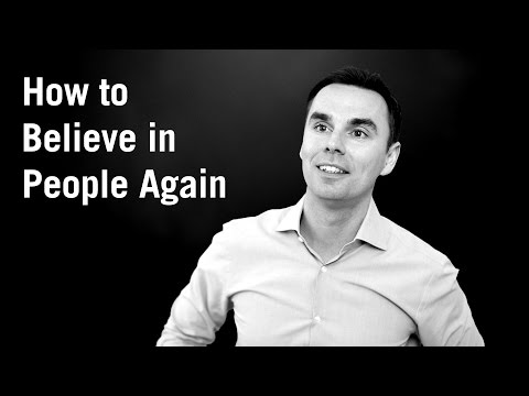 How to Believe in People Again