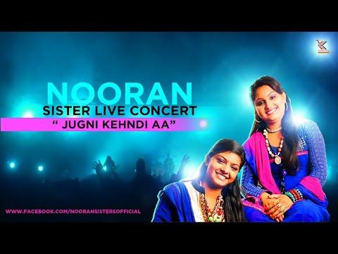 Nooran Sisters Live Concert :- Jugni Kehndi Aa | New Live Concert 2015 | Official Full Video HD