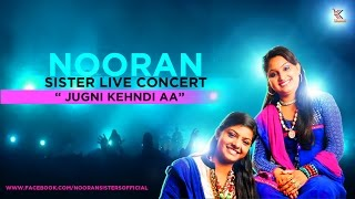 Nooran Sisters Live Concert :- Jugni Kehndi Aa | New Live Concert 2015 | Official Full Video HD