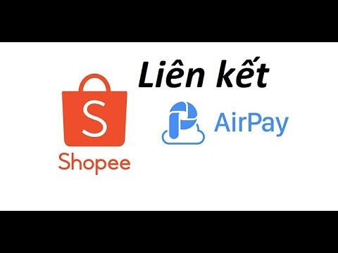 Hướng dẫn cách liên kết ví Airpay với Shopee