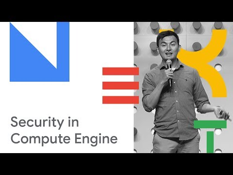 Best Practices for Privacy and Security in Compute Engine (Cloud Next '18)